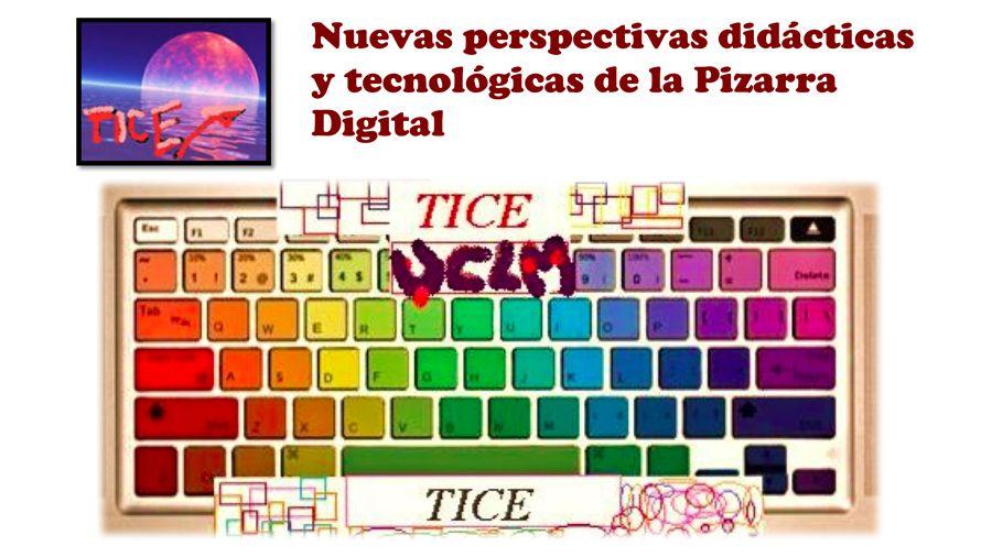Nuevas Perspectivas Didácticas y Tecnológicas de la Pizarra Digital