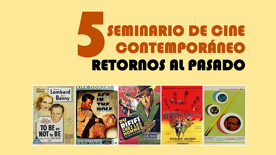 5ª Edición del Seminario de Cine Contemporáneo: Retornos al Pasado