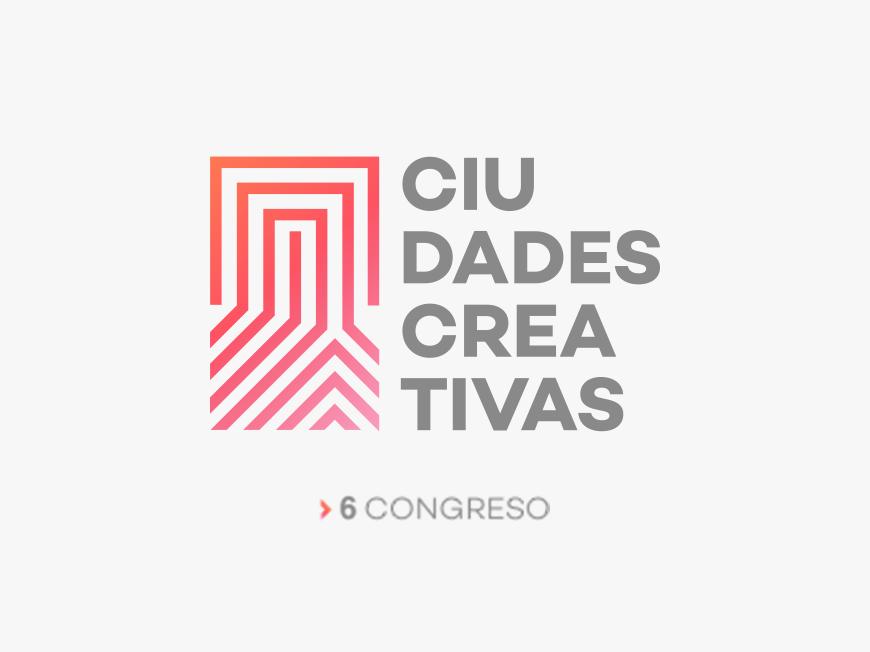 6 Congreso Internacional de Ciudades Creativas