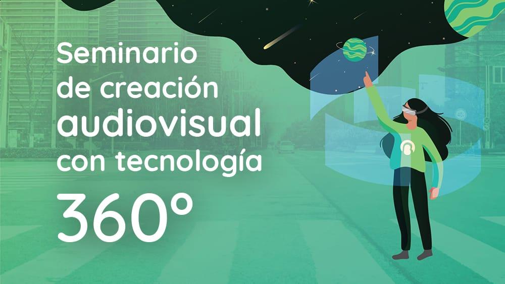 Seminario de creación audiovisual con tecnología 360º